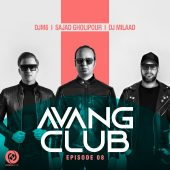 Avang Club - Episode 08 [DJ Milaad Ft DJM6 & Sajad Gholipour]
